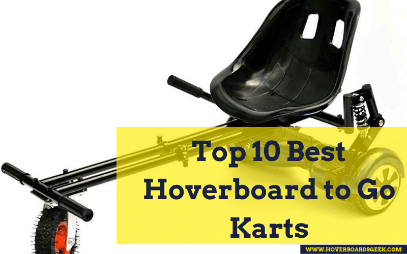 Top 10 Best Hoverboard to Go Karts – [Choose The Best Hover Kart for Your Hoverboard!!]