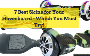 7 Best Skins for Your Hoverboard - Which You Must Try!