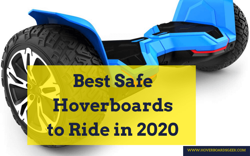 Best Safe Hoverboards to Ride in 2020