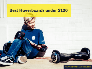 Best Hoverboard under $100