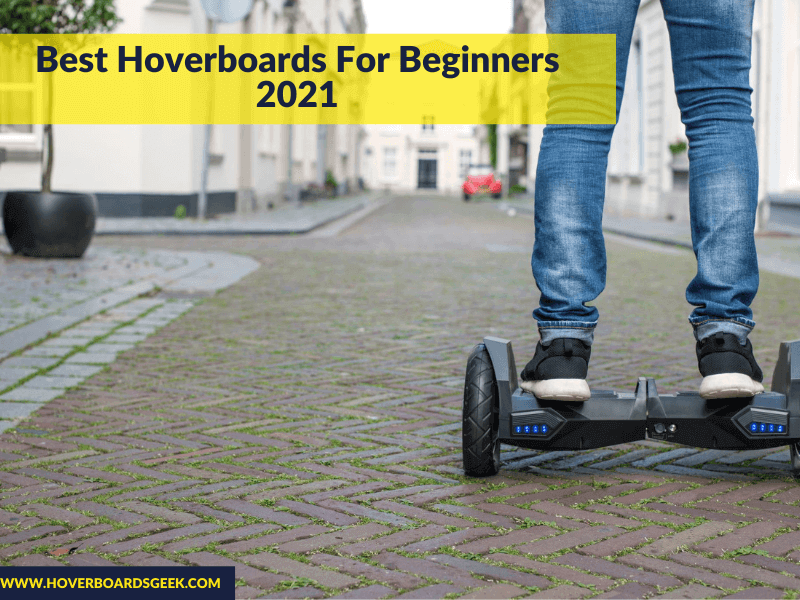 Best Hoverboards for Beginners 2021